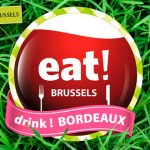 EAT! BRUSSELS DRINK! BORDEAUX FESTIVAL